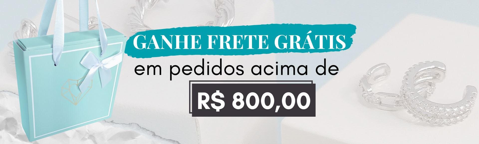 FRETE GRÁTIS R$ 800,00