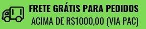 Frete Grátis pedidos acima de R$1000,00
